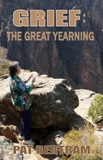 Grief: The Great Yearning by Pat Bertram