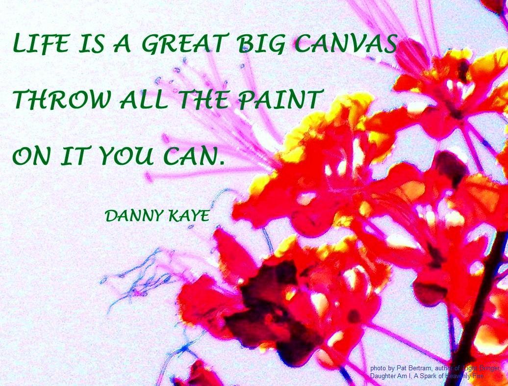 Life Is A Great Big Canvas Bertram 39 S Blog
